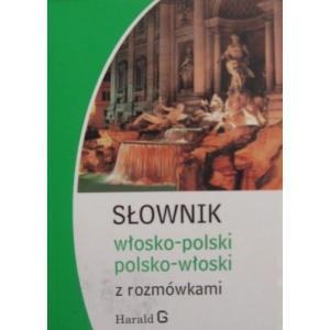 SŁOWNIK WŁOSKO-POLSKI-POLSKO-WŁOSKI  Z ROZMÓWKAMI MINI/HARALD
