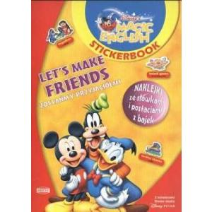 Disney's Magic English Stickerbook. Let's Make Friends