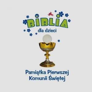 Biblia dla dzieci. Pamiątka I Komunii Świętej obwoluta