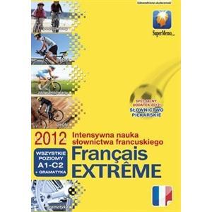 Francais Extreme. Wszystkie Poziomy. System Intensywnej Nauki Słownictwa