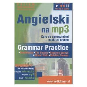 Angielski na MP3 Kurs do samodzielnej nauki ze słuchu Grammar Practice