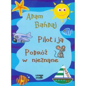 Pilot i ja Podróż w nieznane audiobook