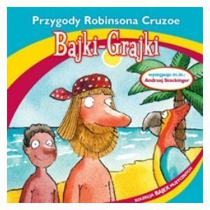 Bajki-Grajki. Przygody Robinsona Cruzoe CD