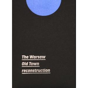 The Warsaw Old Town reconstruction Odbudowa Starego Miasta w Warszawie (przewodnik + mapa) wer.ang