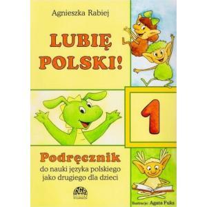 Lubię polski! 1 Podręcznik do nauki języka polskiego jako drugiego + ćwiczenia + CD
