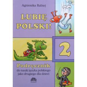 Lubię polski! 2 Podręcznik do nauki języka polskiego jako drugiego + ćwiczenia + CD