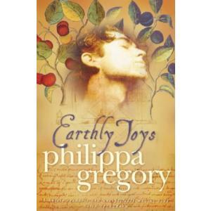 Earthly Joys/Philippa Gregory