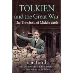 Tolkien and the Great War. The Threshold of Middle-Earth
