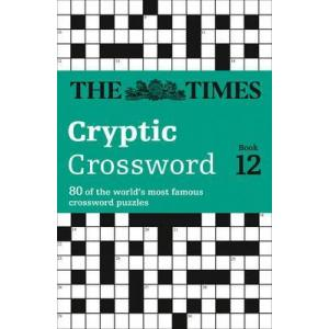 The Times Cryptic Crossword Book 12 : 80 World-Famous Crossword Puzzles