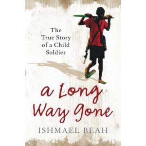 A Long Way Gone : The True Story of a Child Soldier. PB