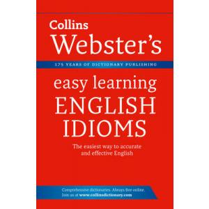 Idioms. Collins Webster's Easy Learning. PB