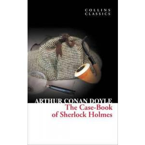 Collins Classics. The Case-Book of Sherlock Holmes