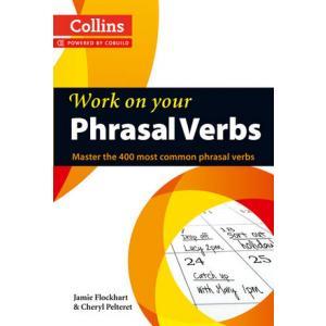 Work on Your Phrasal Verbs. PB