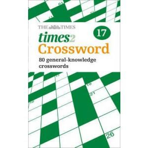 The Times Quick Crossword Book 17 : 80 World-Famous Crossword Puzzles from the Times