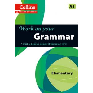 Work on Your Grammar. A1 Elementary