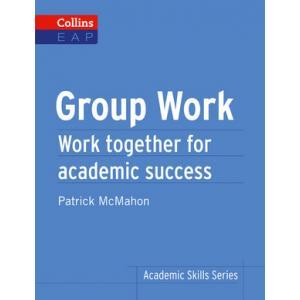 Group Work. Academic Skills Series