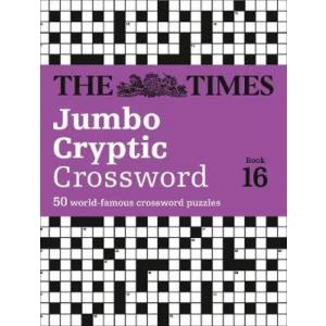 The Times Jumbo Cryptic Crossword Book 16 : 50 World-Famous Crossword Puzzles