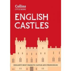 English Castles : England'S Most Dramatic Castles and Strongholds