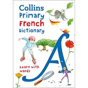 Collins Primary French Dictionary: Learn with words /słownik francusko - angielski/