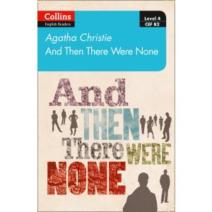 And then there were none. Level 4. Upper-intermediate. B2. Collins Agatha Christie ELT Readers