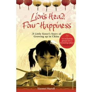 Lion's Head, Four Happiness : A Little Sister's Story of Growing up in China
