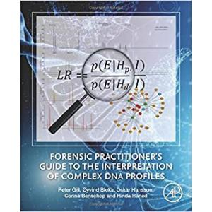 Forensic Practitioner's Guide to the Interpretation of Complex DNA Profiles