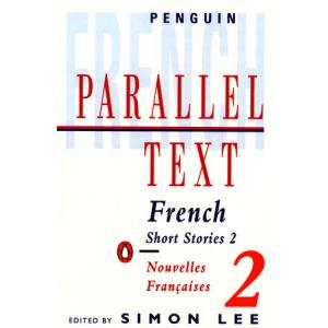 LF/LA Parallel Text: French Short Stories : Nouvelles Francaises /wersja francusko-angielska/