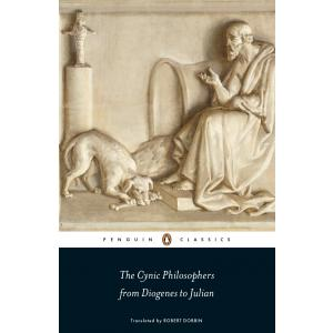 The Cynic Philosophers From Diogenes to Julian