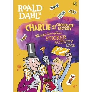 Roald Dahl's Charlie and the Chocolate Factory. Whipple-Scrumptious Sticker Activity Book