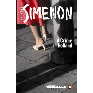 A Crime in Holland : Inspector Maigret