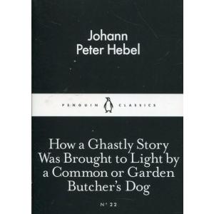 How a Ghastly Story Was Brought to Light by a Common or Garden Butcher's Dog
