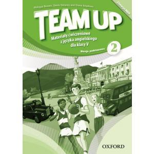 Team Up 2. Materiały Ćwiczeniowe. Wersja Podstawowa (Do Wersji Wieloletniej)