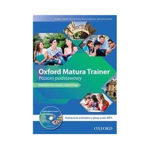 Oxford Matura Trainer. Repetytorium z Języka Angielskiego. Poziom Podstawowy. Wersja Wieloletnia + MP3
