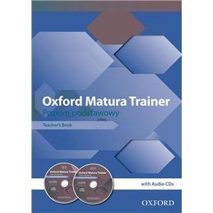 Oxford Matura Trainer. Książka Nauczyciela. Poziom Podstawowy + CD