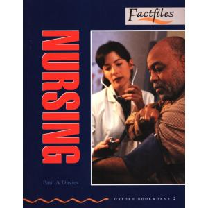 Nursing. Stage 2. Oxford Bookworms Factfiles. 700 słów