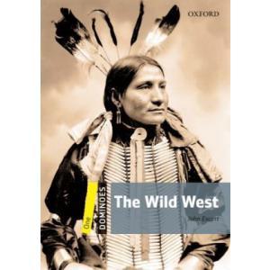 The Wild West. Dominoes Level 1 (400 Headwords)
