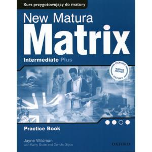 New Matura Matrix Intermediate Plus. Ćwiczenia