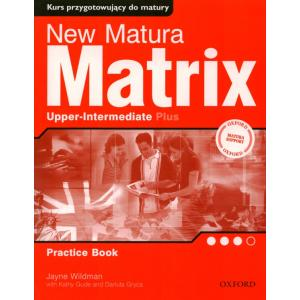 New Matura Matrix Upper Intermediate Plus. Ćwiczenia
