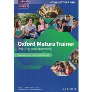 Oxford Matura Trainer. Repetytorium z języka angielskiego. Poziom podstawowy + kod online