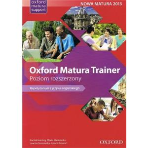 Oxford Matura Trainer. Repetytorium z Języka Angielskiego. Poziom Rozszerzony