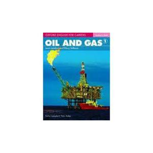 Oil And Gas 1. Oxford English for Careers. Podręcznik