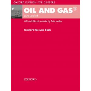 Oxford English for Careers. Oil and Gas 1. Teacher's Resource Book