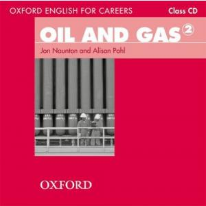 Oxford English for Careers. Oil and Gas 2. Class CD
