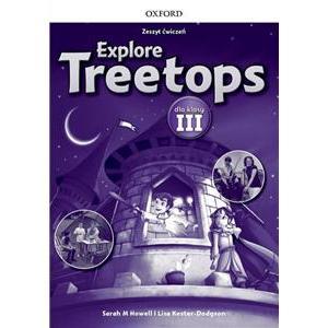 Explore Treetops 3. Materiał Ćwiczeniowy do Podręcznika Wieloletniego