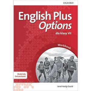 English Plus Options. Ćwiczenia + Kod Online. Klasa 7. Szkoła Podstawowa