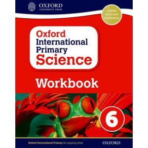 Oxford International Primary Science: Workbook 6