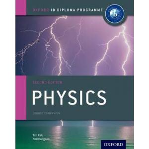 Physics. Course Companion. 2nd ed. Kirk, Tim   Hodgson, Neil. PB
