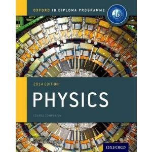 Physics. IB Course Companion (2014 edition)
