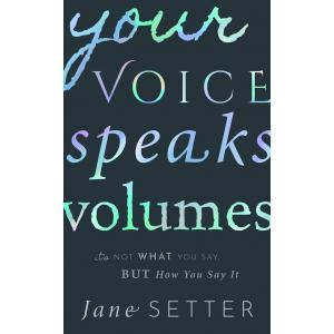 Your Voice Speaks Volumes : It's Not What You Say, But How You Say It