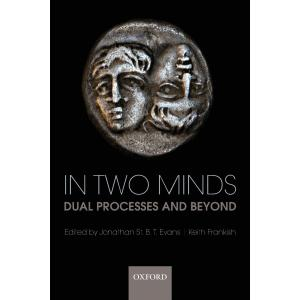 In Two Minds : Dual Processes and Beyond